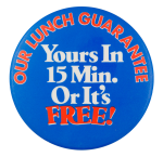 Our Lunch Guarantee Advertising Button Museum
