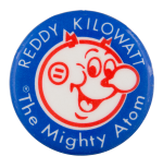 Reddy Kilowatt Might Atom Advertising Button Museum