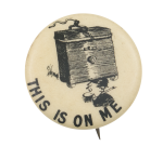 This Is On Me Advertising Button Museum