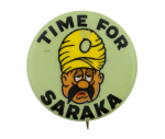 Time For Saraka Advertising Button Museum