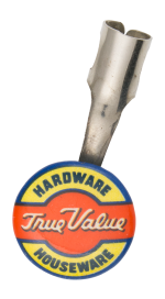 True Value Hardware Advertising Button Museum