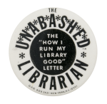 Unabashed Librarian Advertising Button Museum