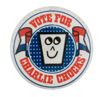 Vote for Charlie Chocks Advertising Button Museum