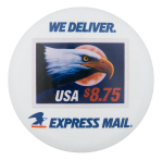 We Deliver Express Mail Advertising Button Museum