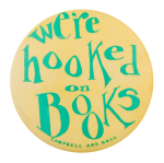 We're Hooked on Books Advertising Button Museum