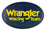 Wrangler Wracing Team Advertising Button Museum
