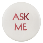Ask Me Red and White Ask Me Button Museum