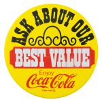 Coca Cola Best Value Ask Me Button Museum