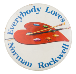 Everybody Loves Norman Rockwell Art Button Museum