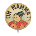 Oh Mama Advertising Button Museum