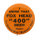Fox Head 400 Beer Beer Button Museum