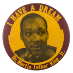 I Have A Dream MLK Cause Button Museum