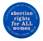 A Women's Life is a Human Life Cause Button Museum