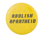 Abolish Apartheid Cause Button Museum