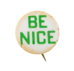 Be Nice Cause Button Museum