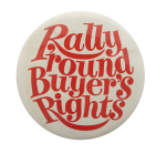 Buyer's Rights Cause Button Museum