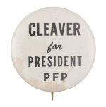 Cleaver for President PFP Cause Button Museum