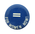 Equality For Women Cause Button Museum