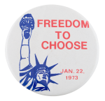 Freedom to Choose Cause Button Museum