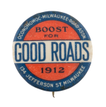 Good Roads Boost For 1912 Cause Button Museum