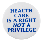 Health Care is a Right Cause Button Museum