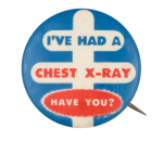I Had a Chest X-Ray  Cause Button Museum