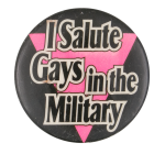 I Salute Gays in the Military Cause Button Museum