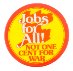 Jobs For All Cause Button Museum