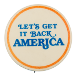 Let's Get it Back America Cause Button Museum