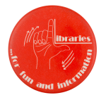 Libraries for Fun and Information Cause Button Museum