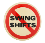 No Swing Shifts Cause Button Museum