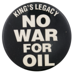 No War For Oil Cause Button Museum