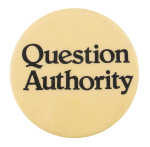 Question Authority Cause Button Museum