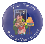 Read to Your Bunny Cause Button Museum