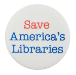 Save America's Libraries Cause Button Museum