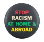 Stop Racism at Home & Abroad Cause Button Museum