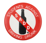 Students Against Driving Drunk Cause Button Museum