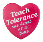 Teach Tolerance Cause Button Museum