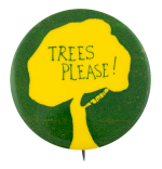 Trees Please Cause Button Museum