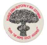 Turn the Arms Race Around Cause Button Museum