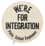 We're for Integration Cause Button Museum
