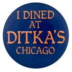 Dined at Ditka's Chicago Button Museum
