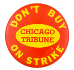 Don't Buy Chicago Tribune Chicago Button Museum