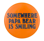 Somewhere Papa Bear is Smiling Chicago Button Museum