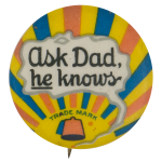 Ask Dad Club Button Museum