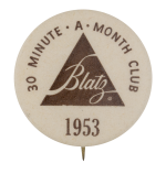 Blatz 30 Minute A Month Club Beer Button Museum