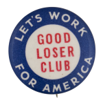 Good Loser Club Club Button Museum