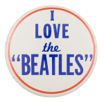 I Love the Beatles I Heart Buttons Button Museum