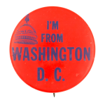 I'm From Washington D. C. Club Button Museum