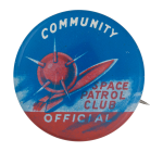 Space Patrol Club Club Button Museum